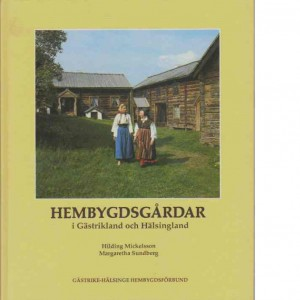 Hembygdsgårdar i Gästrikland och Hälsingland
